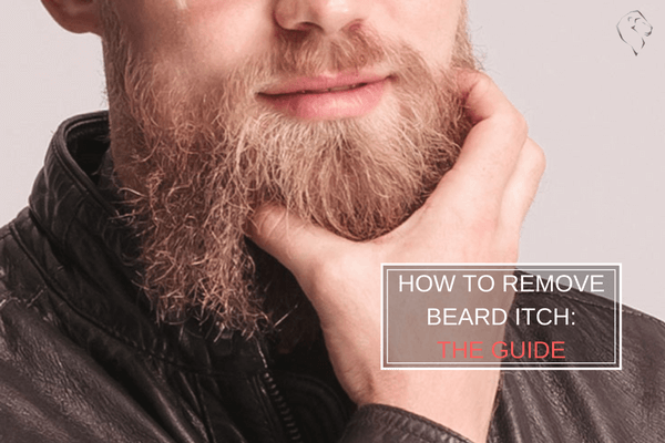 QUICK GUIDE TO STOP AN ITCHY BEARD