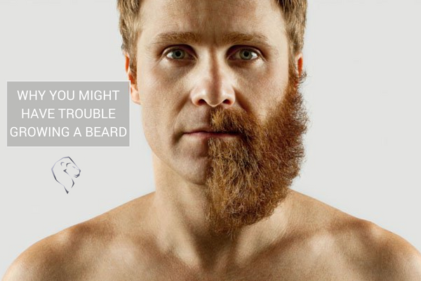 WHY YOU MIGHT HAVE TROUBLE GROWING A FULL BEARD
