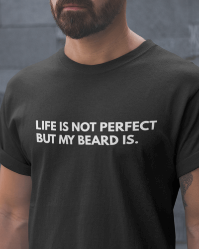 My Beard Is Perfect Tee
