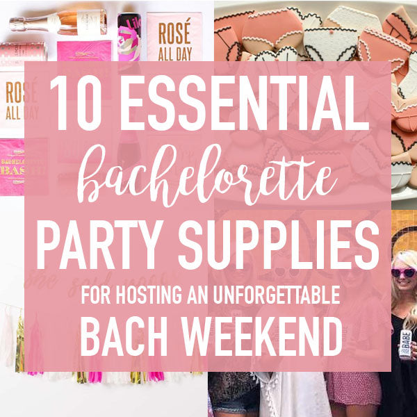 10 Essential Bachelorette Party Supplies for an Unforgettable Weekend