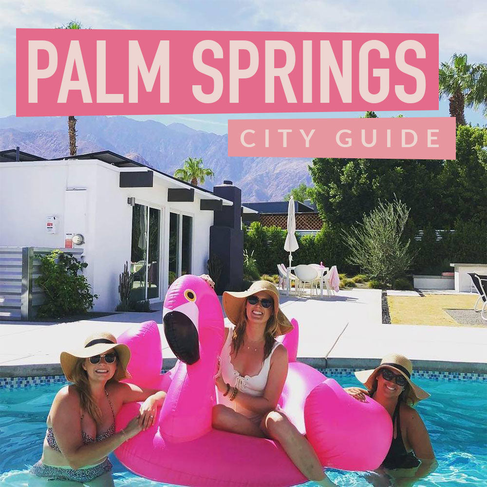 The Perfect Palm Springs Bachelorette Party Itinerary