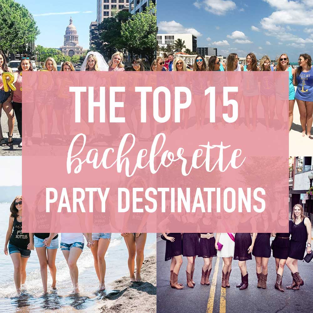 The Top 15 Most Popular Bachelorette Party Destinations