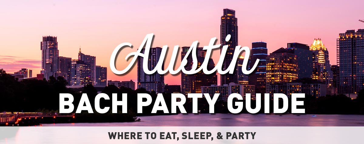 Austin Bachelorette Party Guide - Ideas and Activities