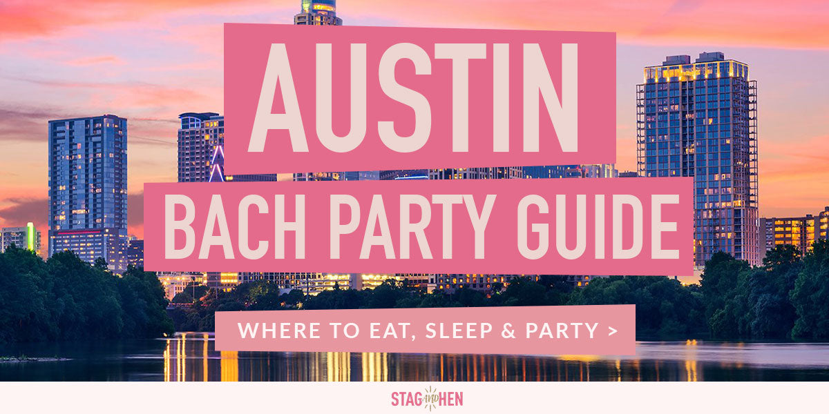 Austin Bachelorette Party Guide | Stag & Hen