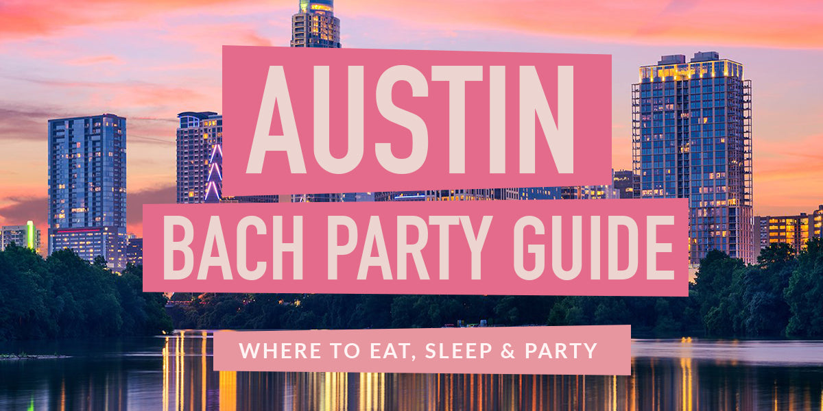 The BEST Austin Bachelorette Party Guide | Stag & Hen