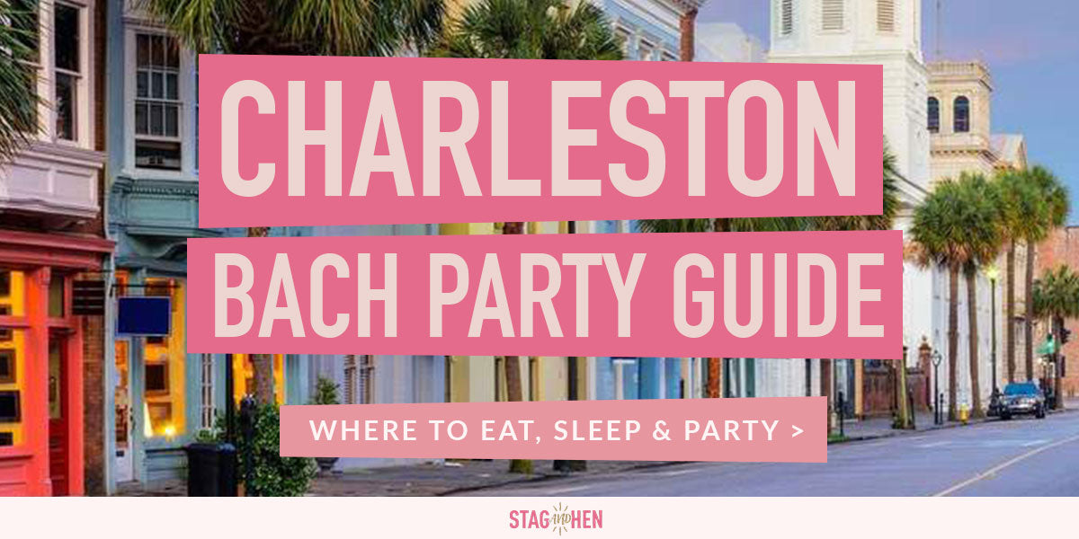 Charleston Bachelorette Party Ideas | Stag & Hen