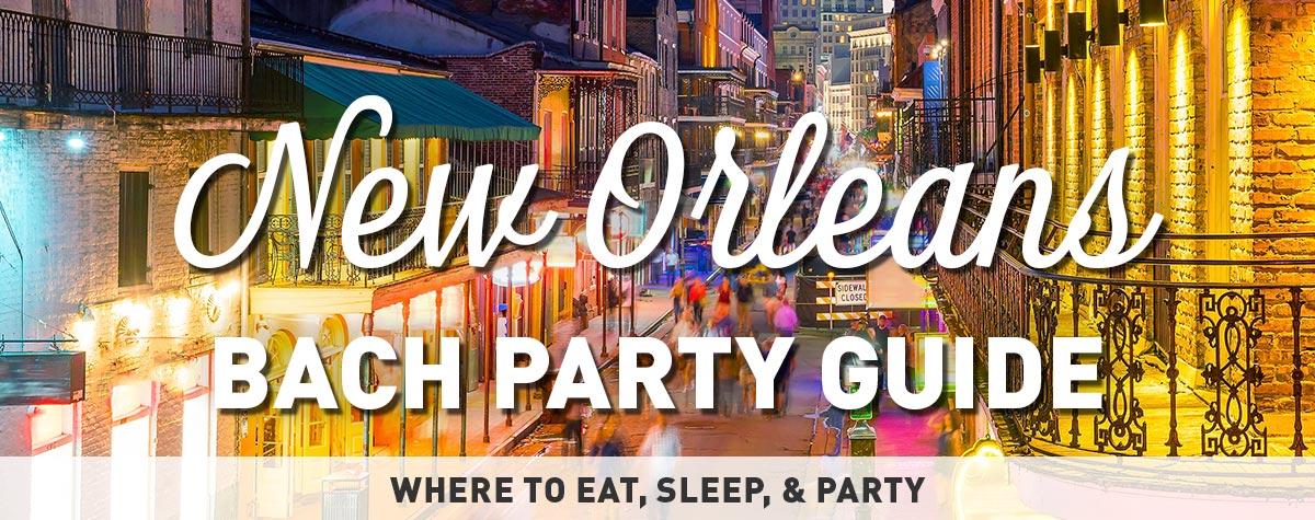 New Orleans Bachelorette Party Guide - Ideas and Activities