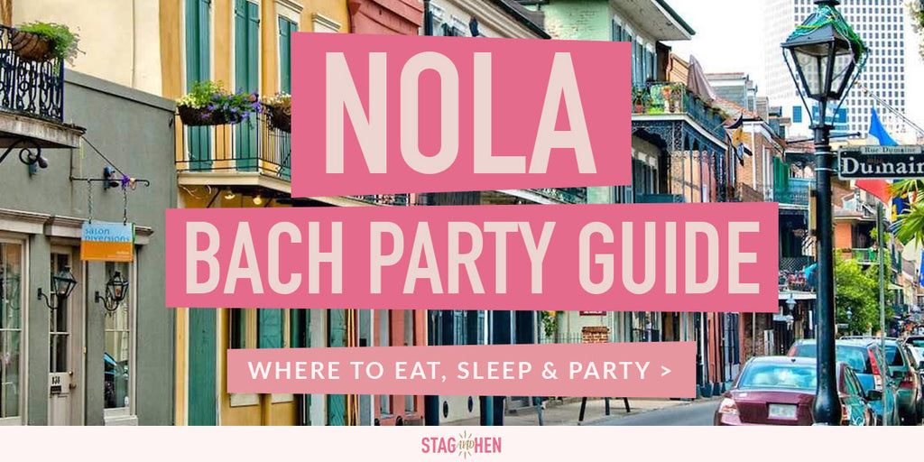 New Orleans Bachelorette Party Guide
