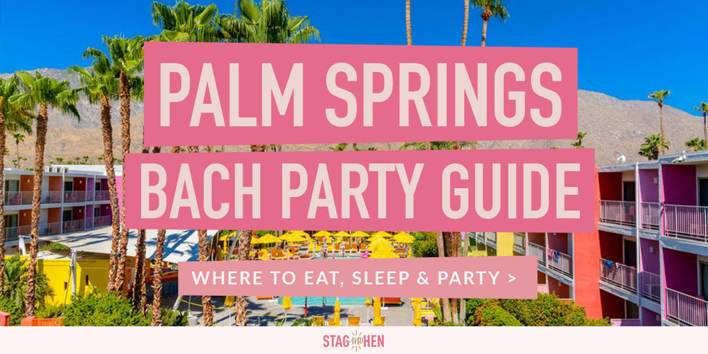Palm Springs Bachelorette Party Guide