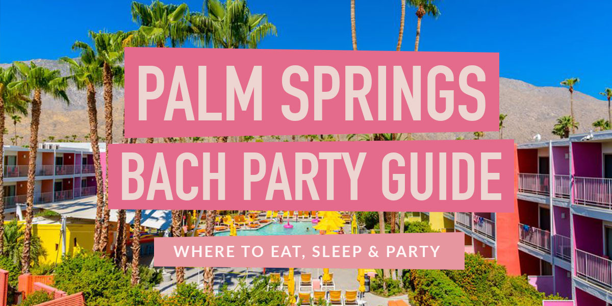 Palm Springs Bachelorette Party Guide | Stag & Hen
