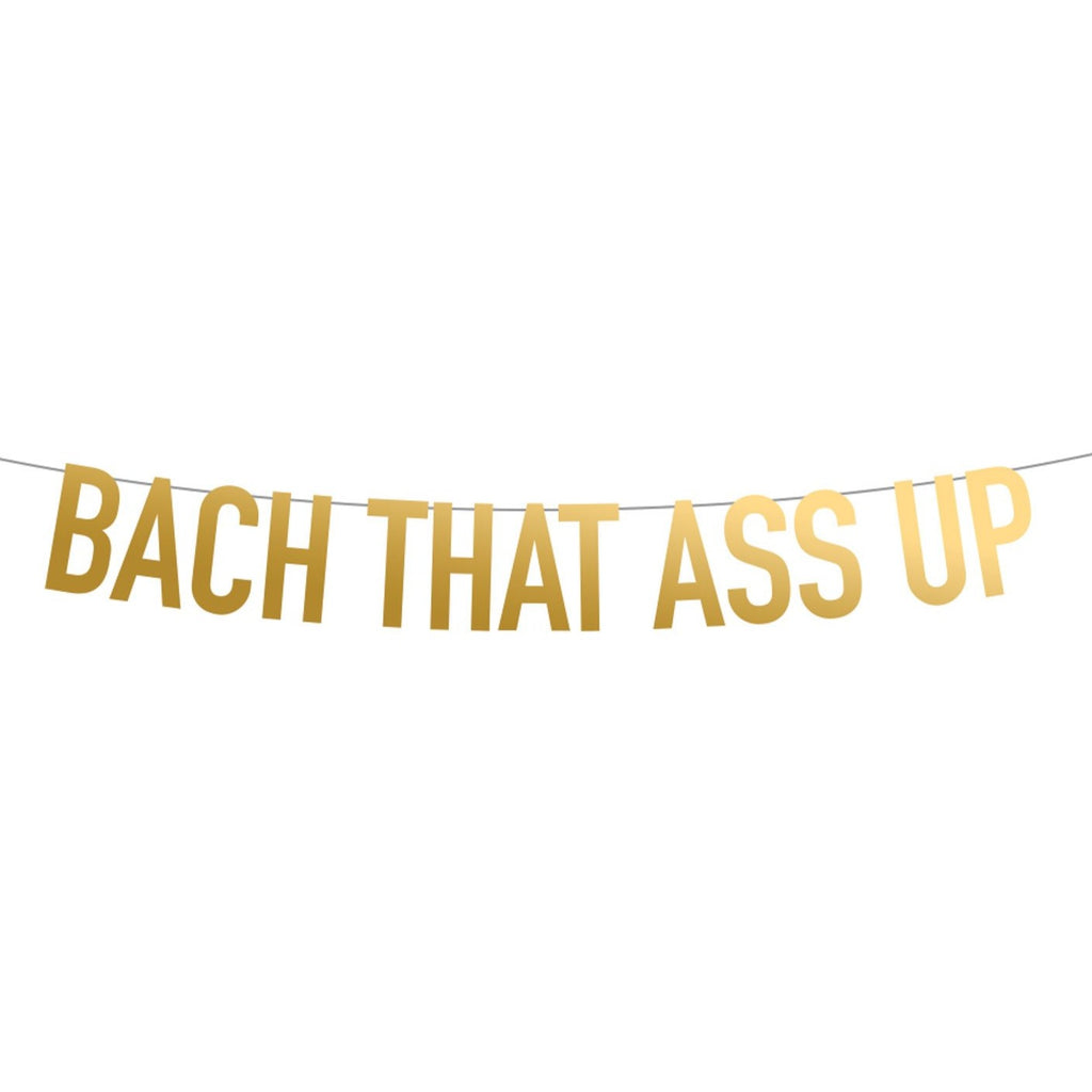 Bach That Ass Up Bachelorette Party Banner