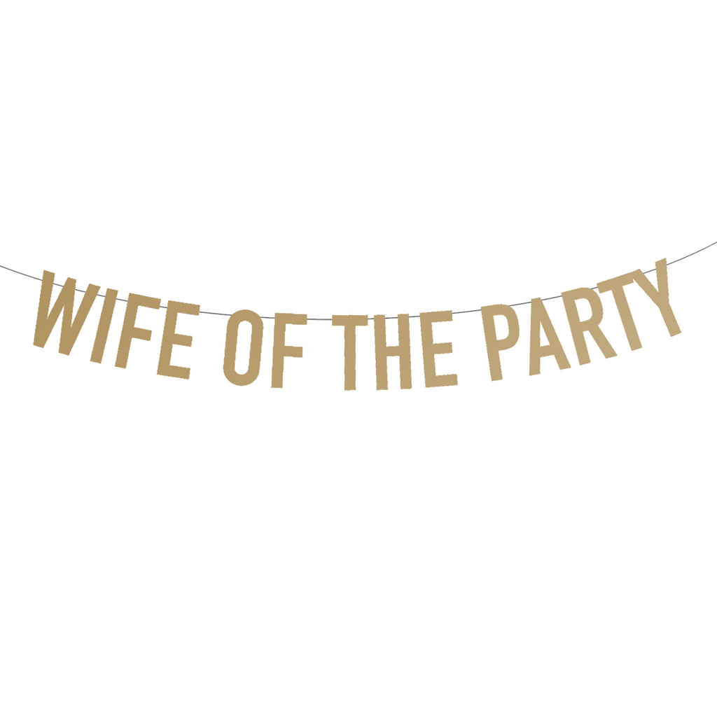 Wife Of The Party Bachelorette Banner
