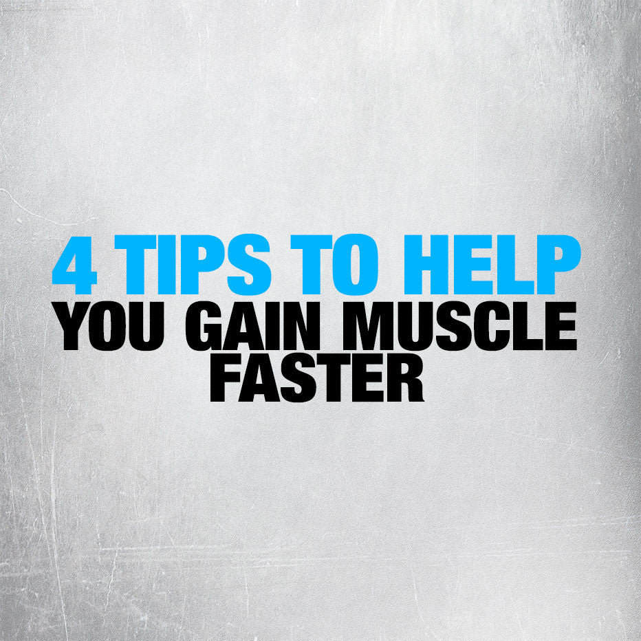 Top 4 Ways To Help You Gain Muscle Mass Faster