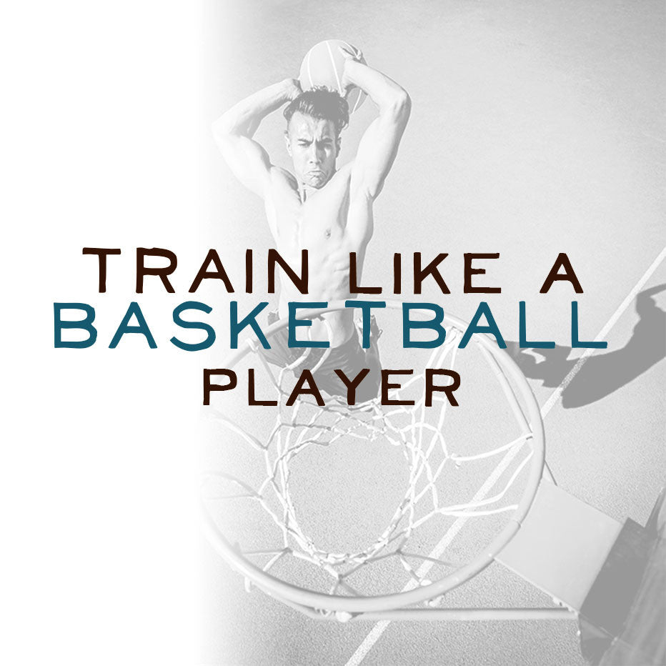 Work Out and Supplement Like A Basketball Player