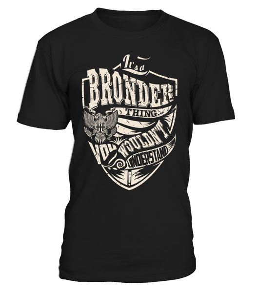 It's a BRONDER Thing, You Wouldn't Understand