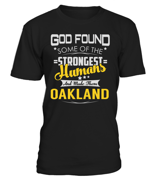 God Found Some of the Strongest Humans And Made Them OAKLAND