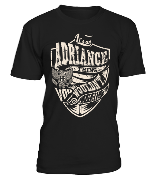 It's an ADRIANCE Thing, You Wouldn't Understand