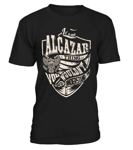It's an ALCAZAR Thing, You Wouldn't Understand