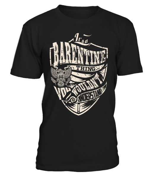It's a BARENTINE Thing, You Wouldn't Understand