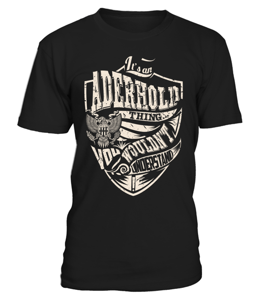 It's an ADERHOLD Thing, You Wouldn't Understand