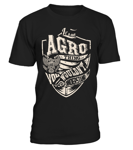 It's an AGRO Thing, You Wouldn't Understand