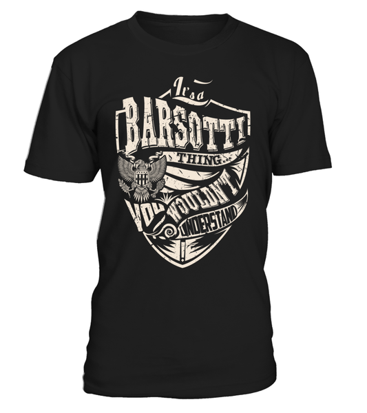 It's a BARSOTTI Thing, You Wouldn't Understand