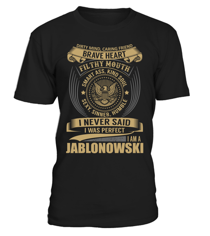 I Never Said I Was Perfect, I Am a JABLONOWSKI