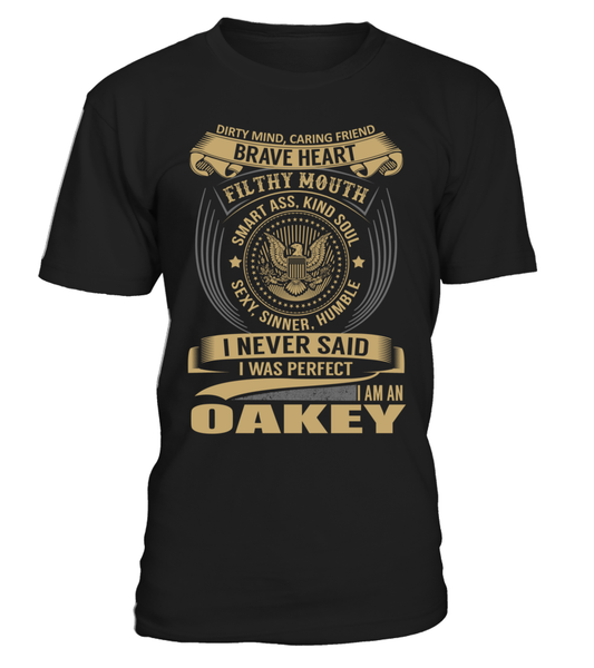 I Never Said I Was Perfect, I Am an OAKEY
