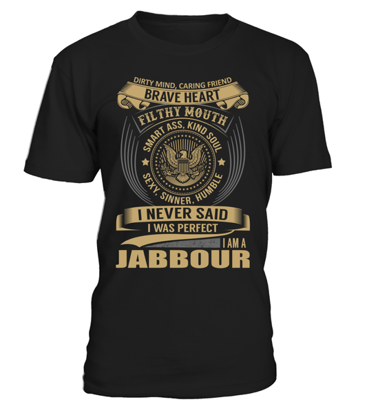 I Never Said I Was Perfect, I Am a JABBOUR