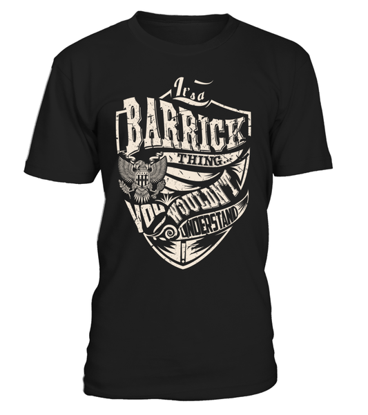 It's a BARRICK Thing, You Wouldn't Understand
