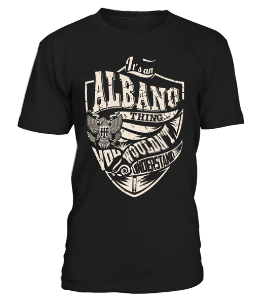 It's an ALBANO Thing, You Wouldn't Understand
