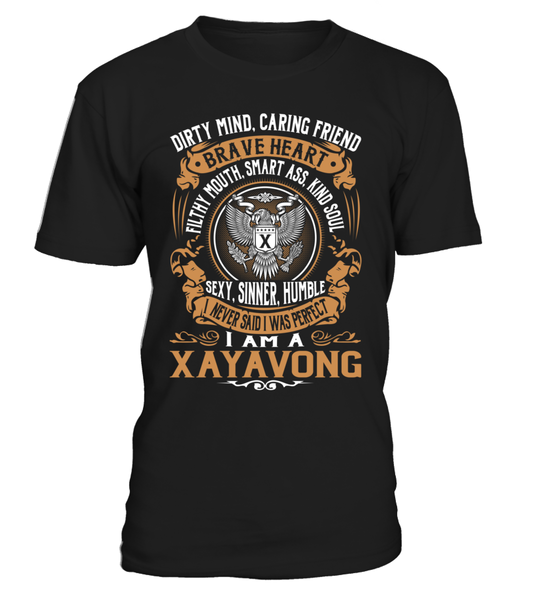 I Never Said I Was Perfect, I Am a XAYAVONG