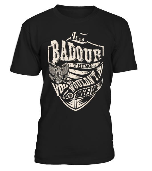 It's a BADOUR Thing, You Wouldn't Understand