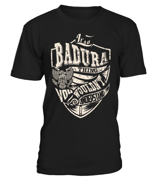 It's a BADURA Thing, You Wouldn't Understand