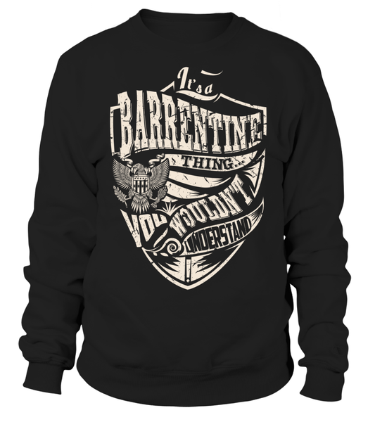 It's a BARRENTINE Thing, You Wouldn't Understand