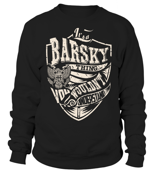 It's a BARSKY Thing, You Wouldn't Understand