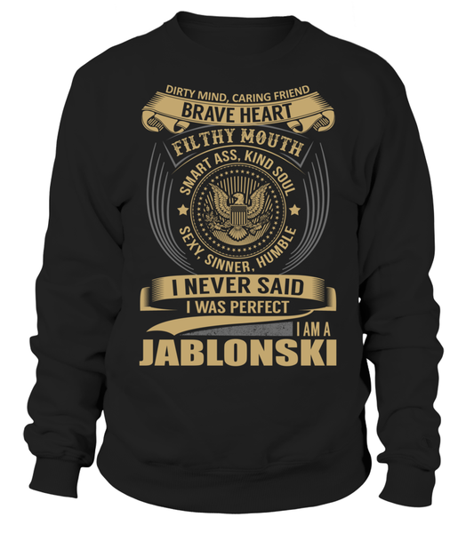 I Never Said I Was Perfect, I Am a JABLONSKI