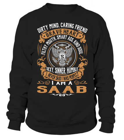 I Never Said I Was Perfect, I Am a SAAB