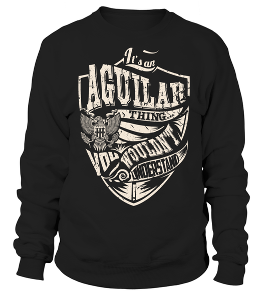 It's an AGUILAR Thing, You Wouldn't Understand