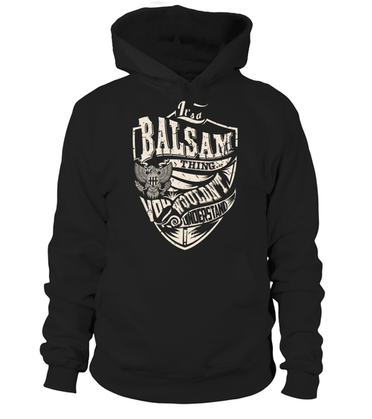 It's a BALSAM Thing, You Wouldn't Understand