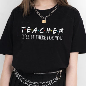 Teacher I'll Be There for You Teaching School