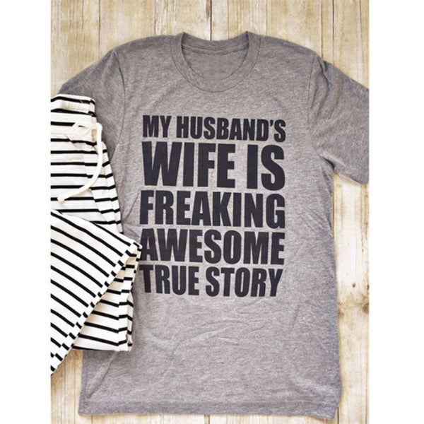 MY HUSBAND'S WIFE IS FREAKING AWESOME TRUE STORY Women Tshirt, shirt - Yemaya Luna