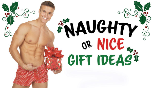 NAUGHTY OR NICE GIFT IDEAS