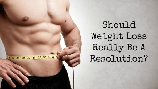 Weight Loss Resolutions: Are We Obsessed?