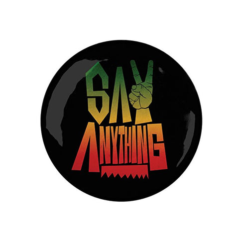 SAY ANYTHING (RASTA) PIN