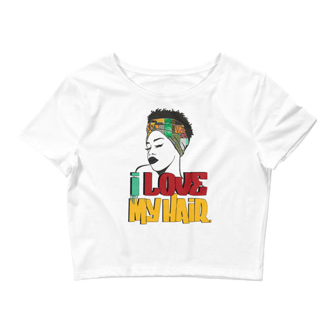 I LOVE MY HAIR Women's Crop Tee
