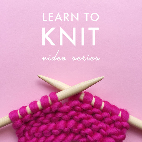 Video Series: Learn To Knit