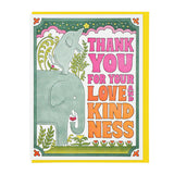 Thank You For Your Love and Kindness Card