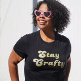 Stay Crafty Shirt