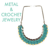 Metal + Crochet Jewelry